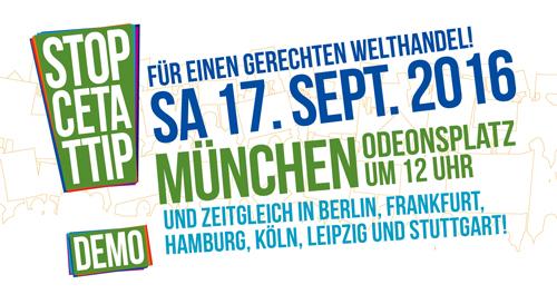 Demo gegen CETA und TTIP am 17. September in München. Start 12 Uhr am Odeonsplatz